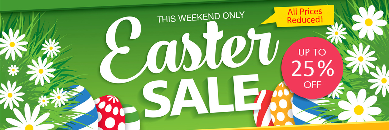 Easter Sale - All Prices Reduced - Save Up To 25%